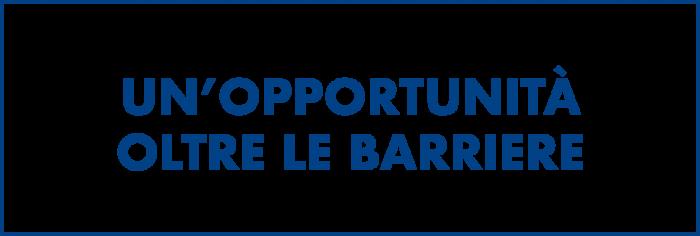 un'oppurtunità oltre le barriere